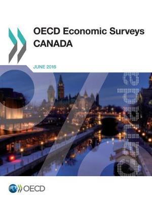 Canada - OECD economic surveys 2016/16 (Paperback)