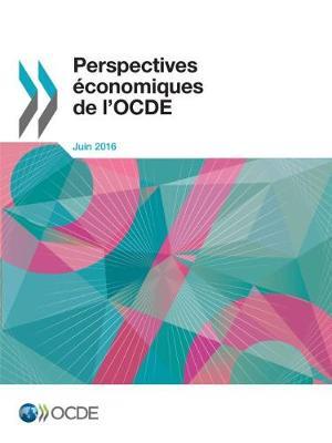 Perspectives Economiques de L'Ocde, Volume 2016 Numero 1 (Paperback)