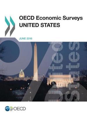United States 2016 - OECD economic surveys 2016/17 (Paperback)