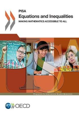 Equations and inequalities: making mathematics accessible to all - PISA (Paperback)