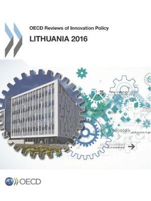 Lithuania 2016 - OECD reviews of innovation policy (Paperback)