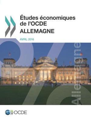 Etudes Economiques de L'Ocde: Allemagne 2016 (Paperback)
