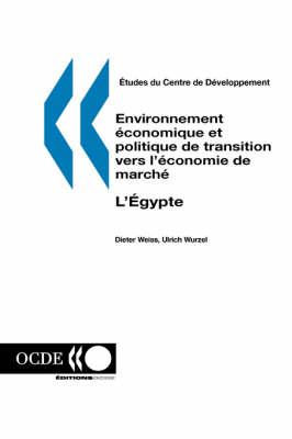 Etudes Du Centre De D?Veloppement Environnement ?Conomique Et Politique De Transition Vers L'?Conomie De March?: L'Egypte (Paperback)