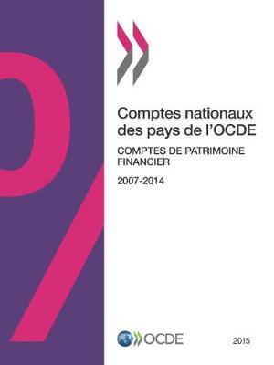 Comptes Nationaux Des Pays de L'Ocde, Comptes de Patrimoine Financier 2015 (Paperback)