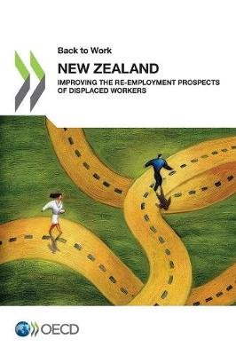 Back to Work: New Zealand: Improving the Re-Employment Prospects of Displaced Workers (Paperback)