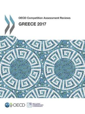 Greece - OECD competition assessment reviews (Paperback)