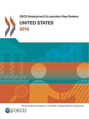 United States 2016 - OECD development co-operation peer reviews (Paperback)