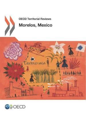 Morelos, Mexico - OECD territorial reviews (Paperback)