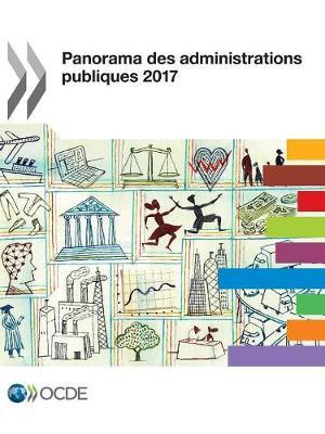 Panorama Des Administrations Publiques 2017 - Panorama Des Administrations Publiques (Paperback)