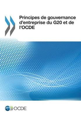 Principes de Gouvernance D'Entreprise Du G20 Et de L'Ocde (Paperback)