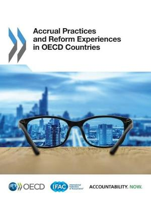 Accrual practices and reform experiences in OECD Countries (Paperback)