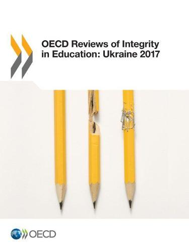 OECD reviews of integrity in education:: Ukraine 2017 (Paperback)