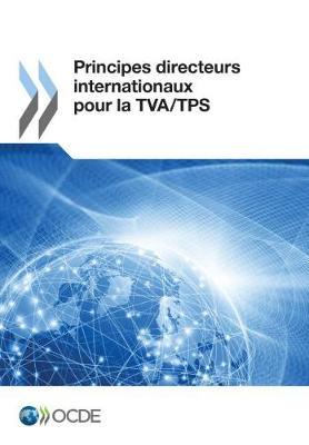 Principes Directeurs Internationaux Pour La TVA/Tps (Paperback)