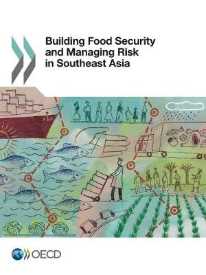 Building food security and managing risk in Southeast Asia (Paperback)