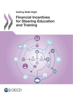 Getting Skills Right Financial Incentives for Steering Education and Training (Paperback)