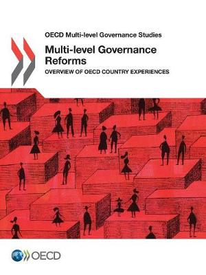 Multi-level governance reforms: overview of OECD country experiences - OECD multi-level governance studies (Paperback)