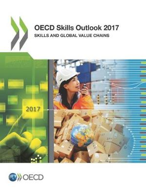 OECD skills outlook 2017: skills and global value chains (Paperback)