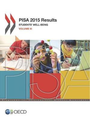 PISA 2015 results: Vol. 3: Student's well-being - PISA 2015 results (Paperback)