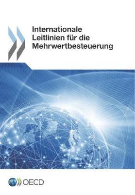 Internationale Leitlinien Fur Die Mehrwertbesteuerung (Paperback)