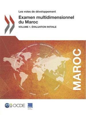 Les Voies de D veloppement Examen Multidimensionnel Du Maroc Volume 1. valuation Initiale (Paperback)