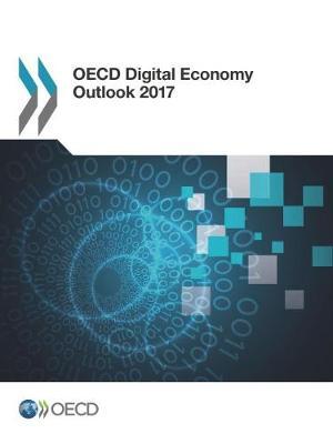 OECD digital economy outlook 2017 (Paperback)