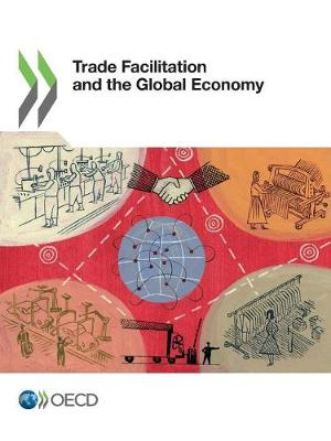 Trade facilitation and the global economy (Paperback)