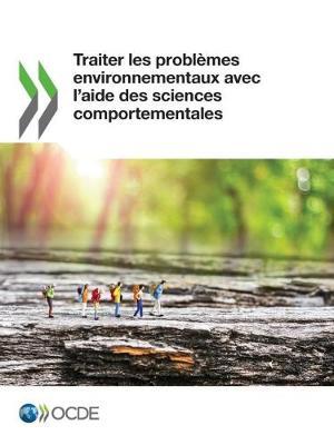 Traiter Les Problemes Environnementaux Avec L'Aide Des Sciences Comportementales (Paperback)