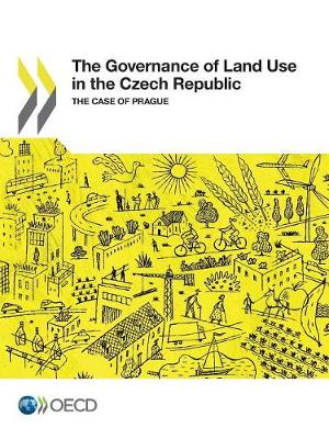 The governance of land use in the Czech Republic: the case of Prague (Paperback)