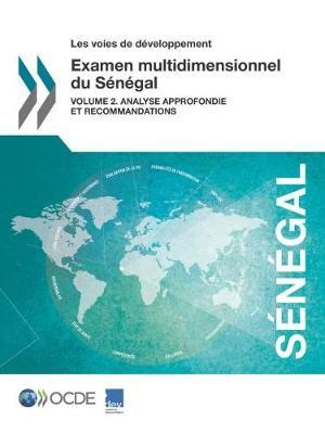Les Voies de Developpement Examen Multidimensionnel Du Senegal: Volume 2. Analyse Approfondie Et Recommandations (Paperback)