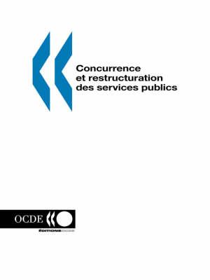 Concurrence Et Restructuration DES Services Publics (Paperback)