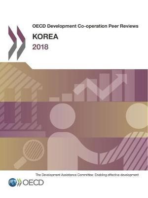 Korea 2018 - OECD development co-operation peer reviews (Paperback)