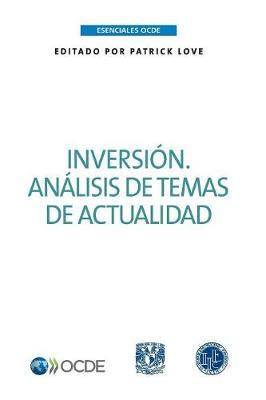 Esenciales Ocde Inversi n: An lisis de Temas de Actualidad (Paperback)