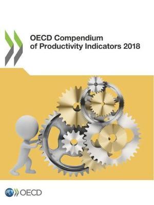 OECD compendium of productivity indicators 2018 (Paperback)