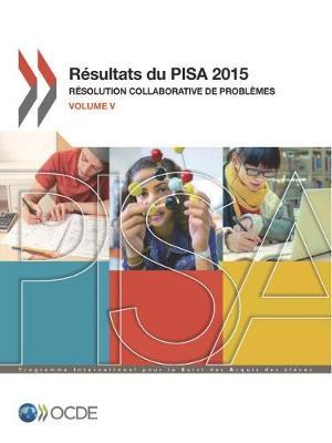Pisa R sultats Du Pisa 2015 (Volume V) R solution Collaborative de Probl mes (Paperback)