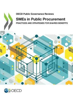 SMEs in public procurement: practices and strategies for shared benefits - OECD public governance reviews (Paperback)
