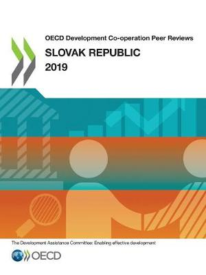 Slovak Republic 2019 - OECD development co-operation peer reviews (Paperback)