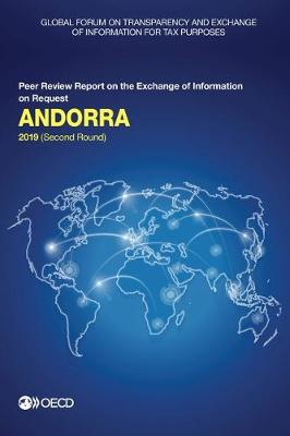 Global Forum on Transparency and Exchange of Information for Tax Purposes: Andorra 2019 (Second Round) (Paperback)