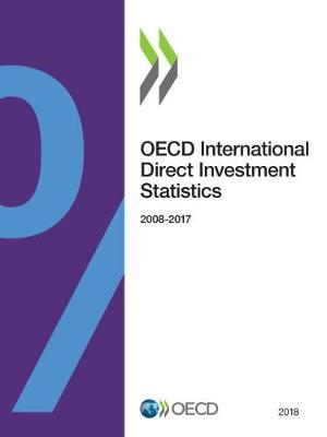 OECD international direct investment statistics 2018: 2008-2017 (Paperback)