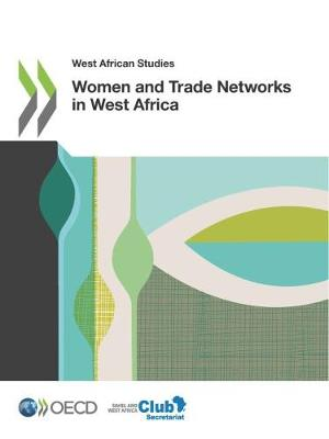 Women and trade networks in West Africa - West African studies (Paperback)