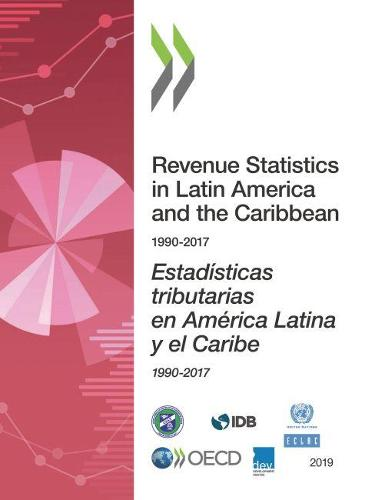 Revenue statistics in Latin America and the Caribbean 1990-2017 (Paperback)