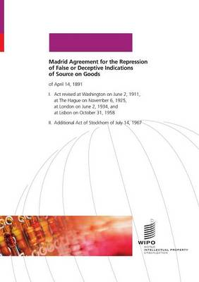 Madrid Agreement for the Repression of False or Deceptive Indications of Source on Goods (Paperback)