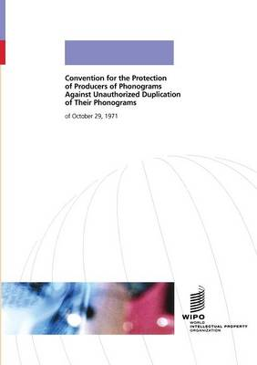 Convention for the Protection of Producers of Phonograms Against Unauthorized Duplication of their Phonograms (Paperback)