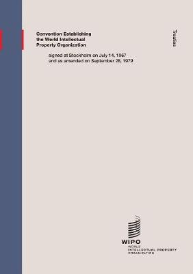 Convention Establishing the World Intellectual Property Organization Signed at Stockholm on July 14 (Paperback)