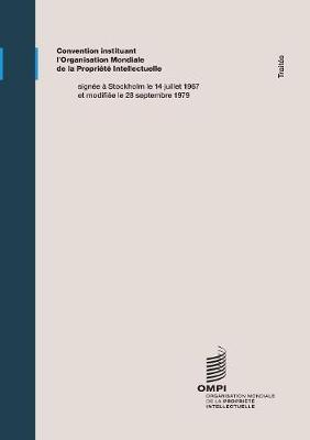 Convention Instituant L'Organisation Mondiale de La Propriete Intellectuelle (Paperback)