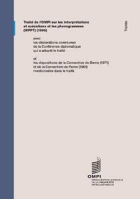 Trait de l'OMPI sur les interpr tations et ex cutions et les phonogrammes (WPPT) (Paperback)