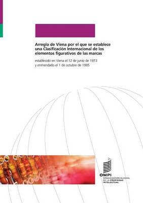 Arreglo de Viena Por El Que Se Establece Una Clasificacion Internacional de Los Elementos Figurativos de Las Marcas (Paperback)