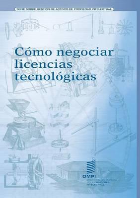 Como Negociar Licencias Tecnologicas (Paperback)