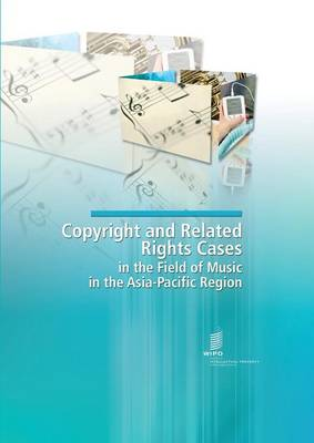 Copyright and Related Rights Cases in the Field of Music in the Asia-Pacific Region (Paperback)