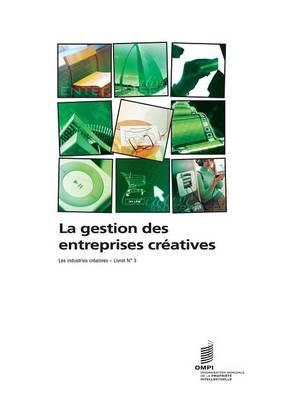 La Gestion Des Entreprises Creatives (Paperback)