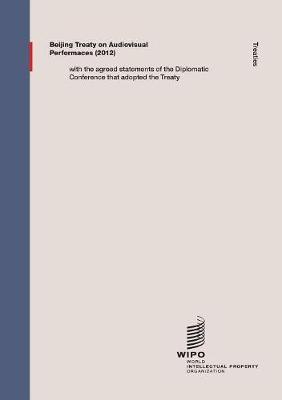 Beijing Treaty on Audiovisual Performances (Paperback)